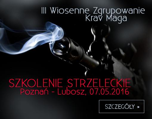 III Wiosenne Zgrupowanie Krav Maga - szkolenie strzeleckie BLOS